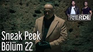 İçerde 22. Bölüm - Sneak Peek