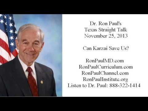 Ron Paul's Texas Straight Talk 11/25/13: Can Karzai Save Us?