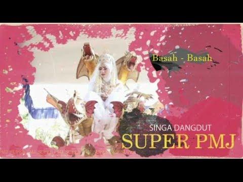 Basah Basah - Singa Dangdut Super PMJ (14-5-2017)