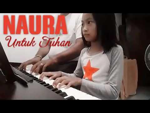 Naura - Untuk Tuhan - piano by Cica
