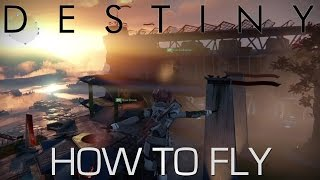 Destiny - How to Fly! (BEST GLITCH EVER)