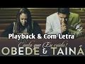 Canta que Eu cuido (Playback e Com Letra / Legendado) Tainá e Obede 2017