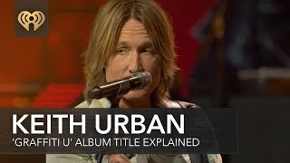 Download Lagu Keith Urban Explains 'Graffiti U' Album Title Meaning | iHeartCountry Album Release Party Gratis STAFABAND