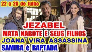 Jezabel executa Nabote e seus filhos; Samira é raptada e Joana vira assassina