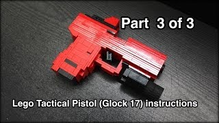 Lego Tactical Pistol (Glock 17) Instructions Part 3 of 3