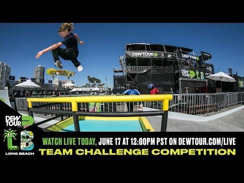 2017 Dew Tour Long Beach Day 2: Am Bowl, Team Challenge, Pro Bowl Qualifier