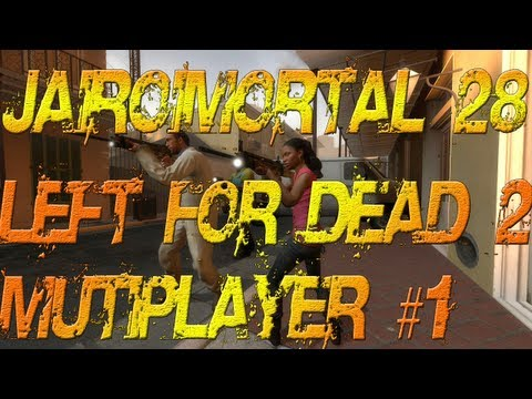 JairoImortal 28 - Left For Dead 2 Multiplayer #1