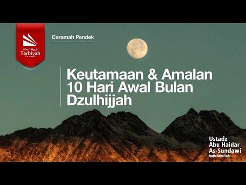 Keutamaan & Amalan 10 Hari Awal Bulan Dzulhijjah || Ustadz Abu Haidar As Sundawy