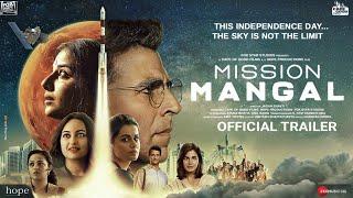 Mission Mangal Trailer   Akshay Kumar, Vidya, Tapsee, Sonakshi, Sharman, Jagan Shakti, 15 August
