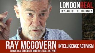 Ray McGovern - Intelligence Activism | London Real
