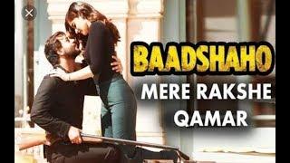 Mere Rashke Qamar Song - Baadshaho 2017 Movie HD Song