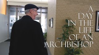 A Day in the Life of an Archbishop