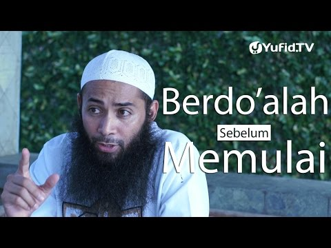 Ceramah Singkat : Berdo'alah Sebelum Memulai - Ustadz DR. Syafiq Basalamah, MA