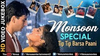 Tip Tip Barsa Paani   Monsoon Special Songs   Bollywood Rain Songs   Latest Hindi Songs 2017