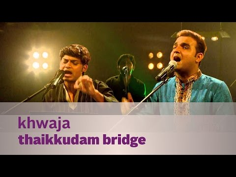 Khwaja - Thaikkudam Bridge - Music Mojo Season 3 - Kappa TV
