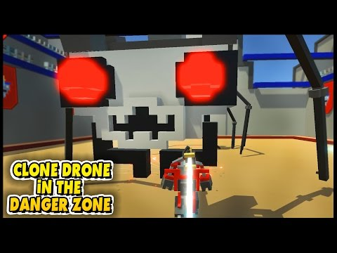 Clone Drone In The Danger Zone Gameplay - SPIDERTRON 6000, Jetpack Bots, & More!