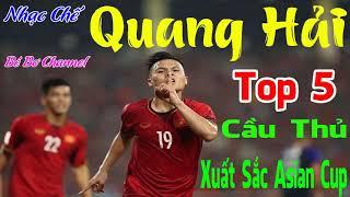 Nhạc Chế | Hát về Quang Hải - Lọt Top 5 Cầu Thủ Xuất Sắc Nhất Asian Cup 2019