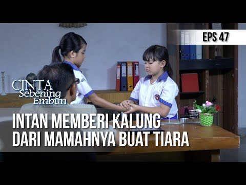 Download ICINTA SEBENING EMBUN - ntan Memberi Kalung Dari Mamahnya Buat Tiara 15 MEI 2019 Mp4 baru