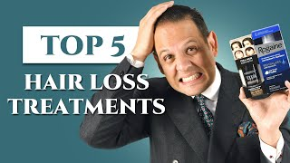 Top 5 Hair Loss Treatments for Men - Fighting Male Baldness & Alopecia