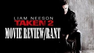 Taken 2 Movie Review & RANT