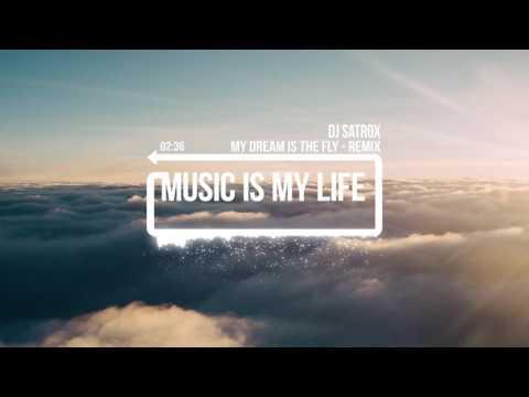 My dream is to fly (Remix) #DJ Satrox