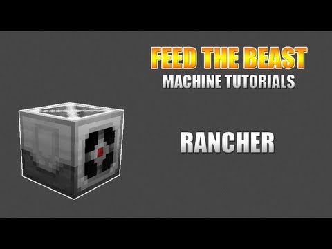 Feed The Beast :: Machine Tutorials :: Rancher