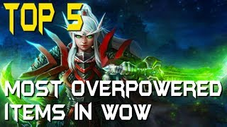 5 Most Overpowered Items In World Of Warcraft