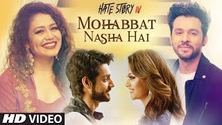 Mohabbat Nasha Hai Video Song | Hate Story IV |  Neha Kakkar | Tony Kakkar | Karan Wahi | T-Series