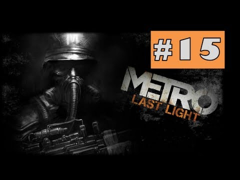 Metro Last Light Gameplay Walkthrough Part 15 - CHURCH - Chapter 17 NIGHTFALL