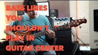 Bass lines you SHOULDN'T play in Guitar Center