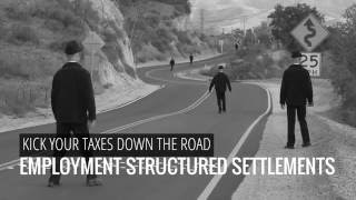 Employment Structured Settlements | Kick Your Taxes Down The Rd
