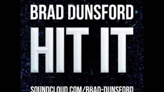 BRAD DUNSFORD - HIT IT **FREE DOWNLOAD**
