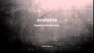 What does scalable mean