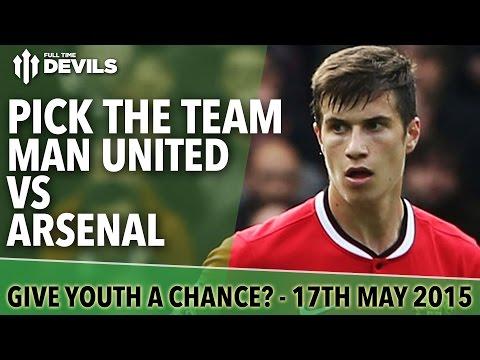 Pick the Team! | Manchester United vs Arsenal | Full Time Devils