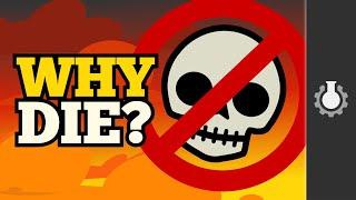 Why Die? by : CGP Grey
