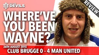Where've You Been Wayne Rooney?   Club Brugge 0-4 Manchester United   UEFA Champions League