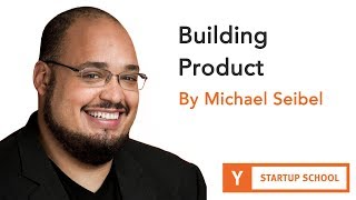 Michael Seibel - Building Product