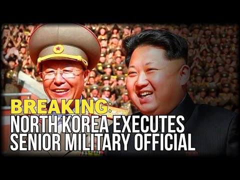 BREAKING: NORTH KOREA EXECUTES SENIOR MILITARY OFFICIAL