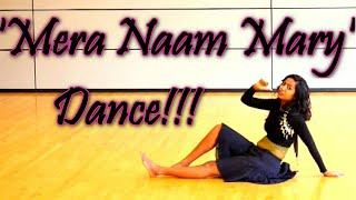 Mera Naam Mary | Full Dance Routine | Brothers