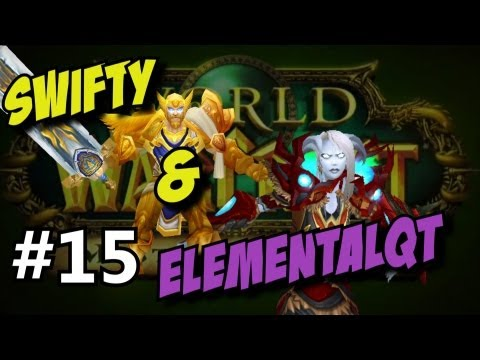 Swifty & Friends World of Warcraft ep15 (Gameplay/commentary)