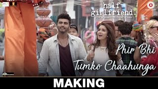 download lagu Phir Bhi Tumko Chaahunga - Making  Half Girlfriend gratis