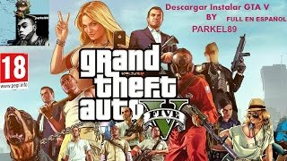 Descargar Y Instalar Grand Theft Auto V Para PC En Español Full 1 Link MEGA