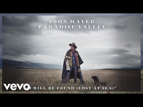 John Mayer - I Will Be Found Lost At Sea
