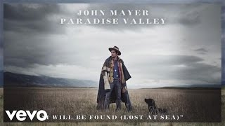 Watch John Mayer I Will Be Found video