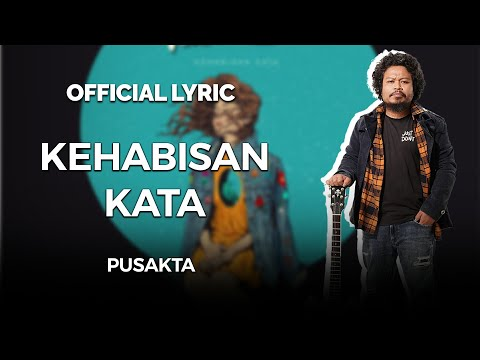 download lagu PUSAKATA - KEHABISAN KATA (OFFICIAL LYRIC VIDEO) gratis