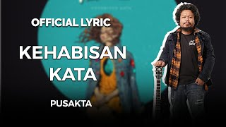 Download Lagu PUSAKATA - KEHABISAN KATA (OFFICIAL LYRIC VIDEO) Gratis STAFABAND