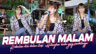 Download lagu Esa Risty - Rembulan Malam ( Music Live) Korbankan diri dalam ilusi Hilangkan rindu..