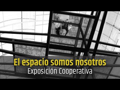 Video Exposición Cooperativa - El espacio somos nosotros | LHCM