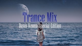 Trance Mix (Denis Kenzo Special Edition part 2)