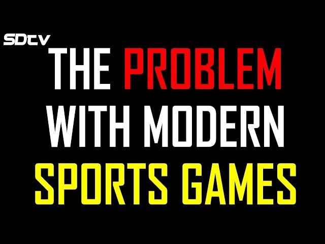 The PROBLEM with Modern Sports Games